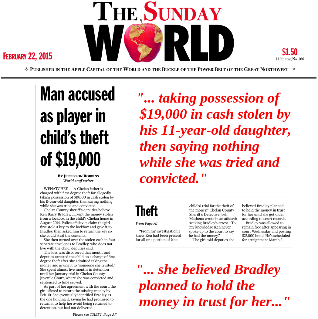 Wenatchee World article, Ken Bradley charged with theft in which he used his 11-year-old daughter to steal a massive sum of cash from her stepfather